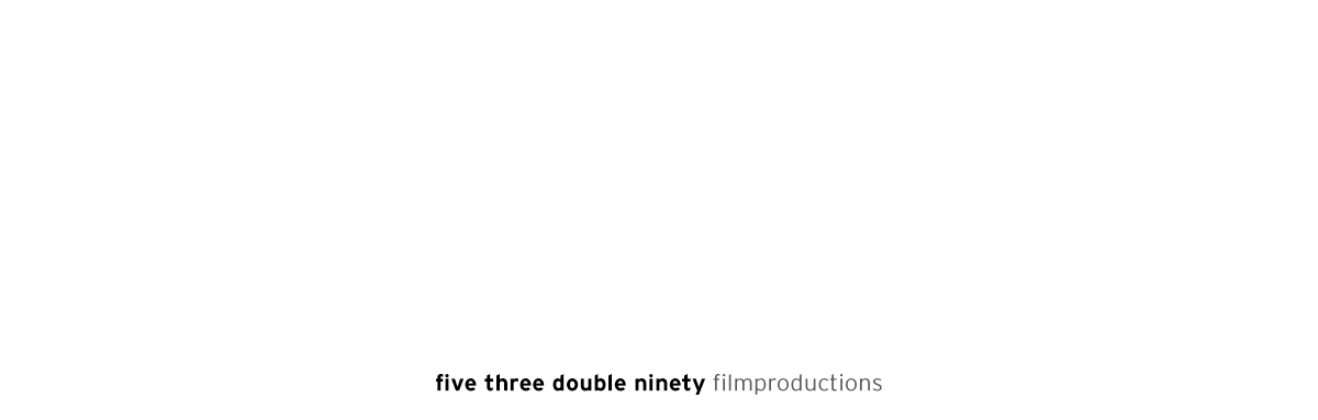 539090 five three double ninety filmproductions